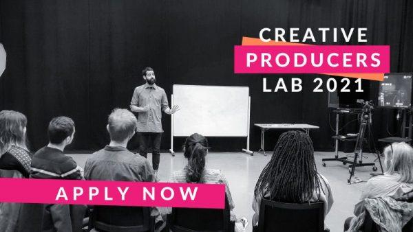 Creative Producers Lab 2021